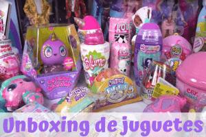 Unboxing de Juguetes